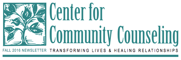 The Center for Community Counseling Fall 2016 Newsletter